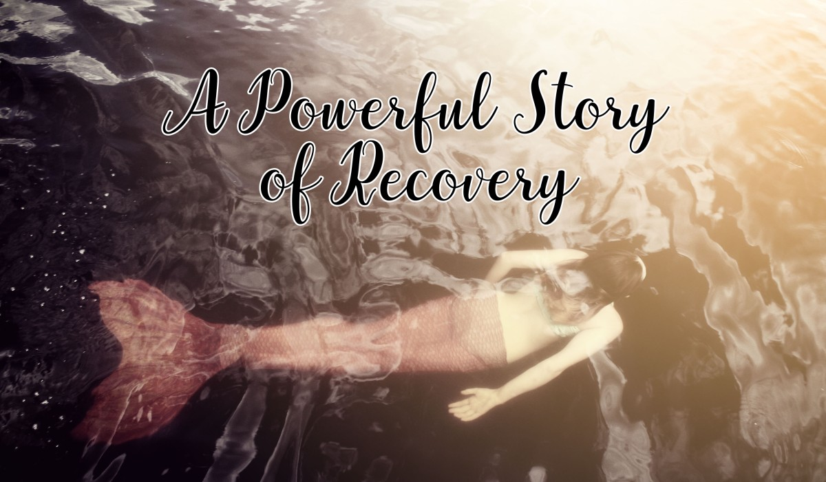 A Powerful Story of Recovery